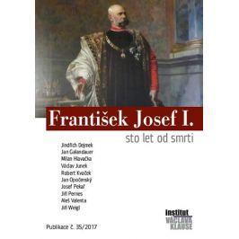 Dejmek Jindřich a kolektiv: František Josef I. - Sto let od smrti