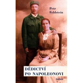 Feldstein Petr: Dědictví po Napoleonovi
