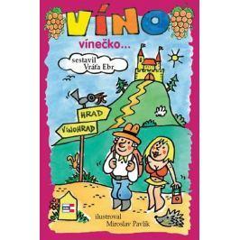 Ebr Vráťa: Víno, vínečko... aneb Kdy je vino víno