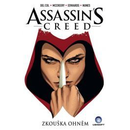 Del Col, Anthony, McCreery Conor: Assassins Creed - Zkouška ohněm