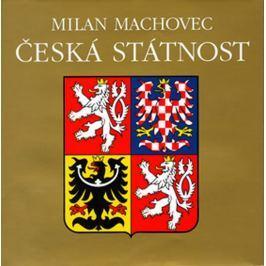 Machovec Milan: Česká státnost