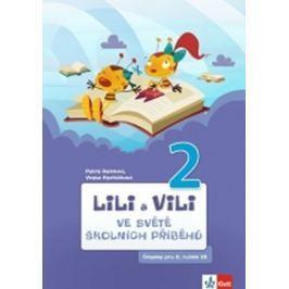 Bendová Petra, Pecháčková Yveta,: Lili a Vili 2 - Ve světě školních příběhů
