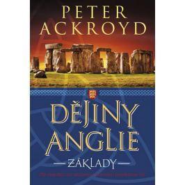 Ackroyd Peter: Dějiny Anglie - Základy