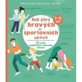 Gouriou Gaelle, Pavy Pascale, Pavy Axel,: Rok plný hravých a sportovních aktivit - 52 týdnů společné