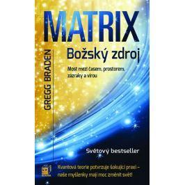 Braden Gregg: MATRIX - Božský zdroj
