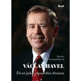 Formáčková Marie: Václav Havel - Život jako absurdní drama