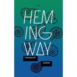 Hemingway Ernest: Pohyblivý svátek