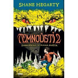 Hegarty Shane: Temnoústí 2 - Zamořená strana světa