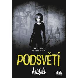 Hlaváčková Kristina: Podsvětí - Artefakt