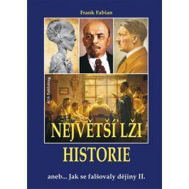 Fabian Frank: Největší lži historie aneb… Jak se falšovaly dějiny II.