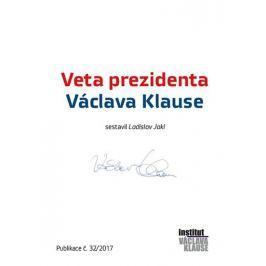 Jakl Ladislav: Veta prezidenta Václava Klause
