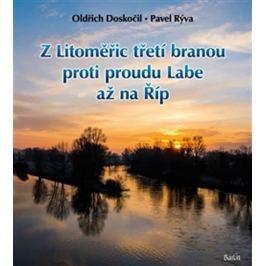 Doskočil Oldřich, Rýva Pavel,: Z Litoměřic třetí branou proti proudu Labe až na Říp