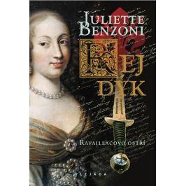Benzoni Juliette: Rej dýk 2 - Ravaillacovo ostří