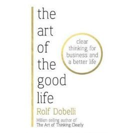 Dobelli Rolf: The Art of the Good Life