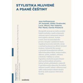 Hoffmannová Jana: Stylistika mluvené a psané češtiny