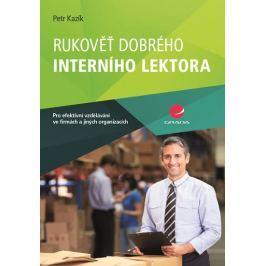 Kazík Petr: Rukověť dobrého interního lektora pro efektivní vzdělávání ve firmách a jiných organizac