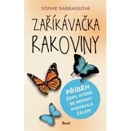 Sabbageová Sophie: Zaříkávačka rakoviny - Příběh ženy, která se nemoci postavila čelem