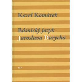 Komárek Karel: Básnický jazyk Jaroslava Durycha