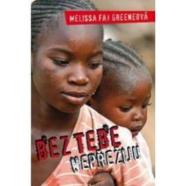 Greeneová Melissa Fay: Bez tebe nepřežiju