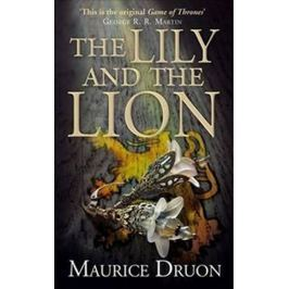 Druon Maurice: The Iron King 6: The Lily and the Lion