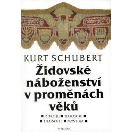 Schubert Kurt: Židovské náboženství v proměnách věků