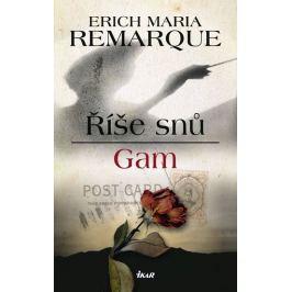 Remarque Erich Maria: Říše snů, Gam