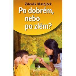 Matějček Zdeněk: Po dobrém, nebo po zlém?