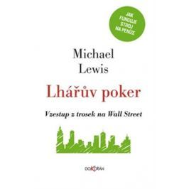 Lewis Michael: Lhářův poker - Vzestup z trosek na Wall Street