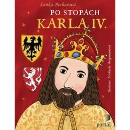 Pecharová Lenka: Po stopách Karla IV.