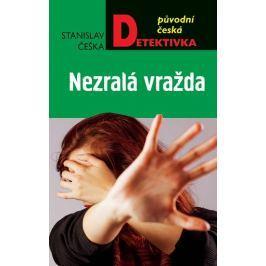 Češka Stanislav: Nezralá vražda