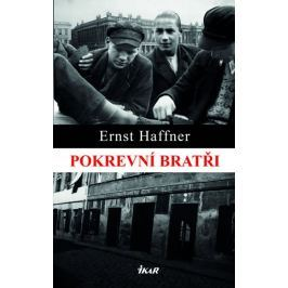 Haffner Ernst: Pokrevní bratři