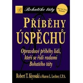 Kiyosaki Robert T., Lechter Sharon L.: Příběhy úspěchů