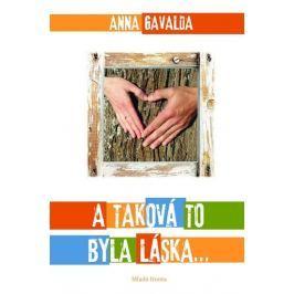 Gavalda Anna: A taková to byla láska...