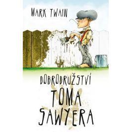 Twain Mark: Dobrodružství Toma Sawyera