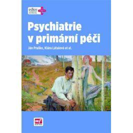 Praško Ján, Látalova Klára,: Psychiatrie v primární péči
