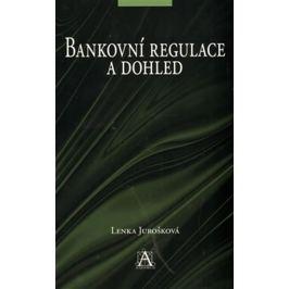 Jurošková Lenka: Bankovní regulace a dohled