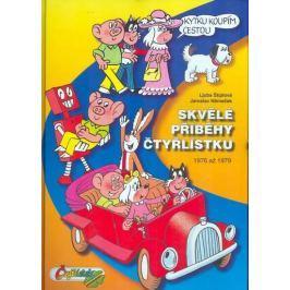 Štíplová Ljuba, Němeček Jaroslav,: Skvělé příběhy Čtyřlístku z let 1976 až 1979