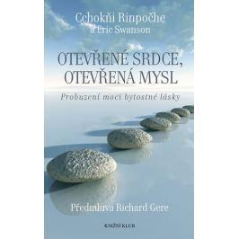Rinpočhe Cchokňi, Swanson Eric: Otevřené srdce, otevřená mysl - Probuzení moci bytostné lásky