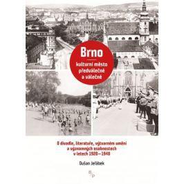 Jeřábek Dušan: Brno - kulturní město předválečné a válečné
