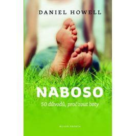 Howell Daniel: Naboso - 50 důvodů proč zout boty
