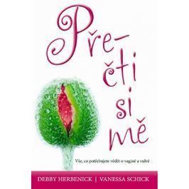 Herbenick Debby, Schick Vanessa: Přečti si mě - Vše co potřebujete vědět o vagině a vulvě