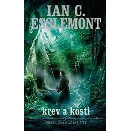 Esslemont Ian Cameron: Malazská říše - Krev a kosti