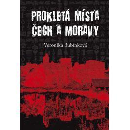 Rubínková Veronika: Prokletá místa Čech a Moravy