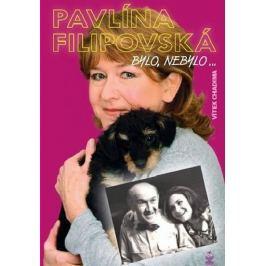 Chadima Vítek: Pavlína Filipovská - Bylo, nebylo …