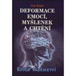 Begich Nick: Deformace emocí, myšlenek a chtění