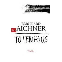 Aichner Bernhard: Totenhaus