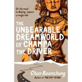 Koonchung Chan: The Unbearable Dreamworld of Champa the Driver