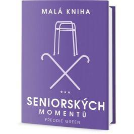 Green Freddie: Malá kniha seniorských momentů