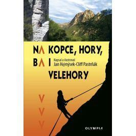 Hanýsek Jan, Pastrňák Cliff: Na kopce, hory, ba i velehory