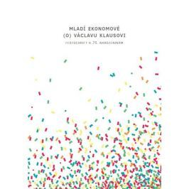 kolektiv autorů: Mladí ekonomové (o) Václavu Klausovi - Festschrift k 75. narozeninám